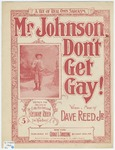 Mister Johnson don't get gay :   song and chorus /