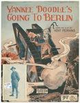 Yankee Doodle's Going To Berlin