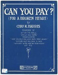 Can You Pay? : For A Broken Heart