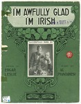I'm Awf'ly Glad I'm Irish