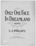 Only One Face In Dreamland