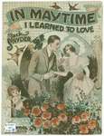 In Maytime : I Learned To Love