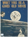 Wont You Be A Good Old Moon
