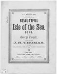 Beautiful Isle of the Sea : Song