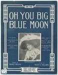 Oh You Big Blue Moon