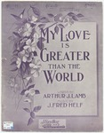 My Love Is Greater Than The World