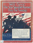 We Carry The Star Spangled Banner Thru The Trenches