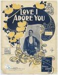 Love, I Adore You