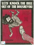Let's Knock The Bull Out Of The Bolsheviki