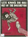 Let's Knock The Bull Out Of The Bolsheviki