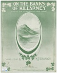 On The Banks Of Killarney : Where The Shamrocks Grow Green