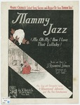 Mammy jazz :   Me, oh, my! How I love that lullaby /