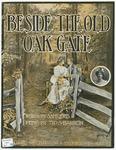 Beside the Old Oak Gate