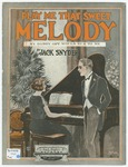 Play Me That Sweet Melody : My Daddy Oft Would Hum To Me