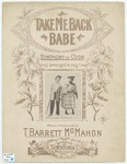 Take me back babe :   symphony de coon : chorus arranged in rag time
