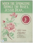 When The Springtime Brings The Roses, Jessie Dear
