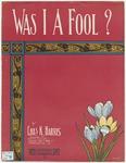 Was I A Fool?