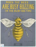 When The Bees ARe Busy Buzzin' In The Busy Bee Time