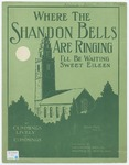 Where The Shandon Bells Are Ringing : I'll Be Waiting Sweet Eileen
