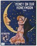 Honey On Our Honeymoon
