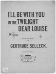 I'll Be With You In The Twilight Dear Louise