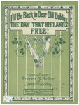 I'll be Back in Dear Old Dublin, The Day that Ireland's Free