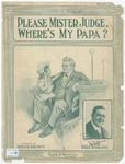 Please, Mr. Judge, Where's My Papa?