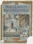 When Down In Macon, Geogria : I'll Be Makin' Georgia Mine