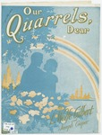 Our Quarrels Dear