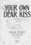 Your Own Dear Kiss.