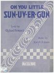 Oh You Little Sun-uv-er-Gun