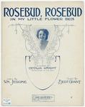 Rosebud, Rosebud (In My Little Flower Bed)