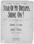 Star of My Dreams, Shine On!