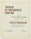 Tango is the dance for me (adapted to Tres Moutarde 'Too Much Mustard')