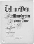 Tell Me Dear, Will My Dream Come True