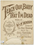 Teach Our Baby That I'm Dead