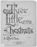 Three Little Chestnuts (A Tragedy In Still Life)