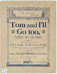 Tom And I'll Go Too