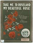 Take Me To Roseland, My Beautiful Rose