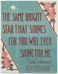 The Same Bright Star That Shines For You Will Ever Shine For Me
