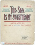 The Sea Is My Sweetheart