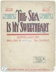 The Sea Is My Sweetheart