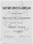 Valse-Song (Say Not Love Is A Dream)