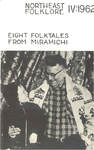 Northeast Folklore volume 4: Eight Folktales From Miramichi