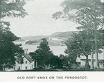 Bucksport, Old Fort Knox on the Penobscot